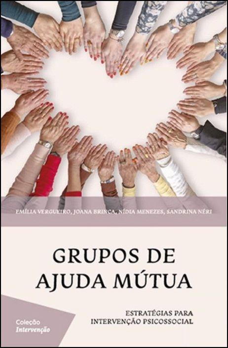 Grupos de Ajuda Mútua: Estratégias para Intervenção Psicossocial