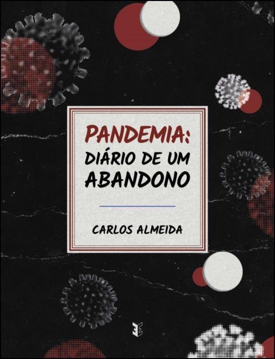Pandemia: Diário de um Abandono