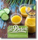 50 Detox: Receitas equilibradas e ricas em sabor!