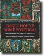 Daqui Houve Nome Portugal (Whence Cometh the Name Portugal)