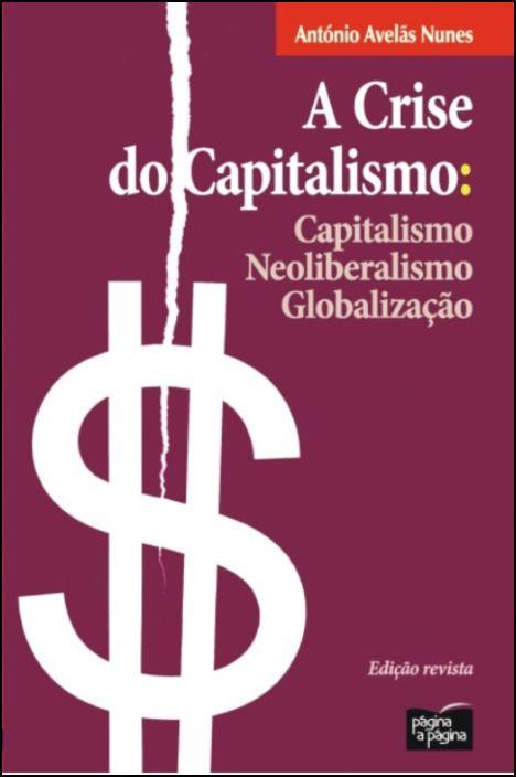 A Crise do Capitalismo: Capitalismo, Neoliberalismo, Globalização