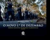 O Novo 1º de Dezembro - Desfile Nacional de Bandas Filarmónicas (2012-216)