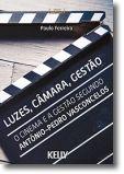 Luzes, Câmara, Gestão: o cinema e a gestão segundo António-Pedro Vasconcelos