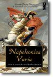 Napoleonica Varia - Livro de Curiosidades sobre Napoleão Bonaparte