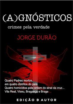 (A)GNÓSTICOS - crimes pela verdade