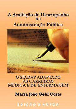 A Avaliação de Desempenho na Administração Pública - O SIADAP Adaptado às Carreiras Médica e de Enfermagem