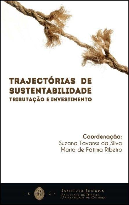 Trajectórias de Sustentabilidade. Tributação e Investimento