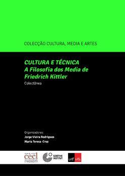 Cultura e Técnica ? A Filosofia Dos Média de Friedrich Kittler