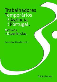 Trabalhadores Temporários de Agência em Portugal - Motivos e Experiências