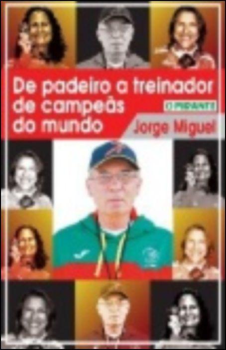 De Padeiro a Treinador de Campeãs do Mundo