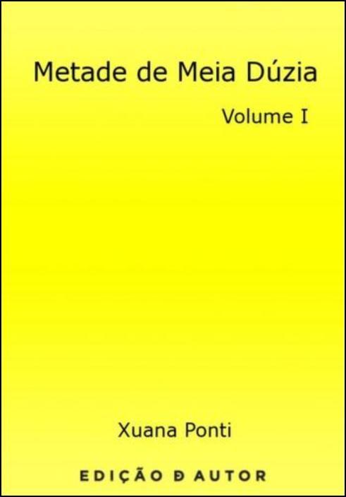Metade de Meia Dúzia - Volume I