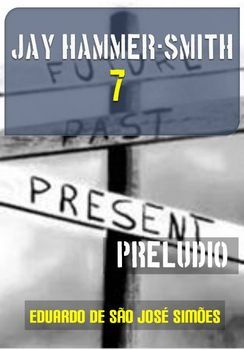 Jay Hammer-Smith 07 - Preludio