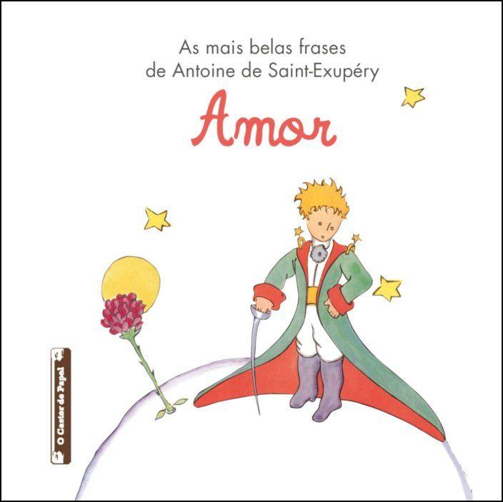 As Mais Belas Frases de Antoine de Saint-Exupéry: Amor