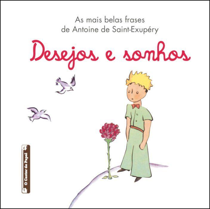 As Mais Belas Frases de Antoine de Saint-Exupéry: Desejos e Sonhos