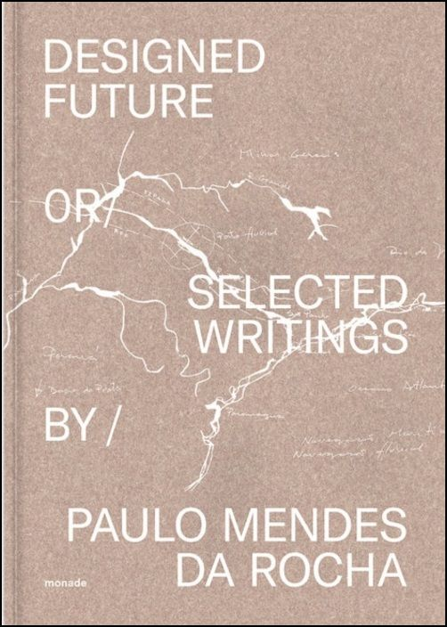 Designed Future or Selected Writings