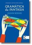 Gramática da Fantasia: introdução à arte de contar histórias