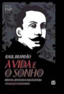 A Vida e o Sonho: inéditos, antologia e guia de leitura - Edição do 150.º Aniversário