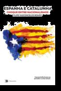 Espanha e Catalunha - Choque entre Nacionalismos