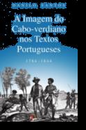 A Imagem do Cabo Verdiano nos Textos Portugueses