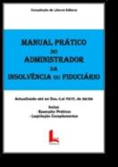 Manual Prático do Administrador da Insolvência ou Fiduciário