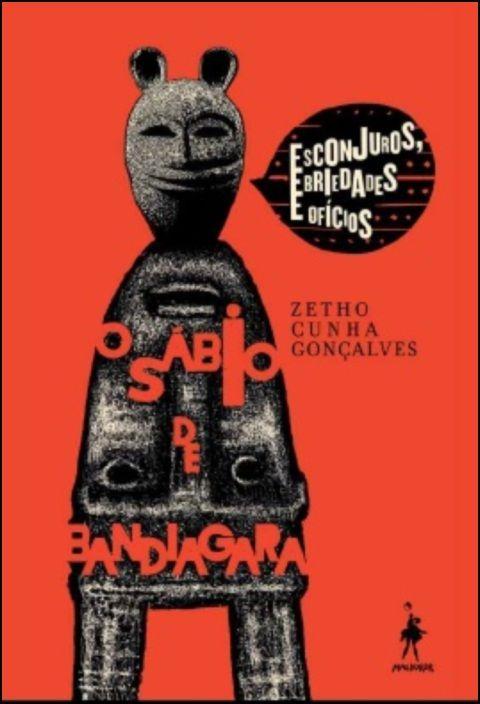 O Sábio de Bandiagara: esconjuros, ebriedades e ofícios
