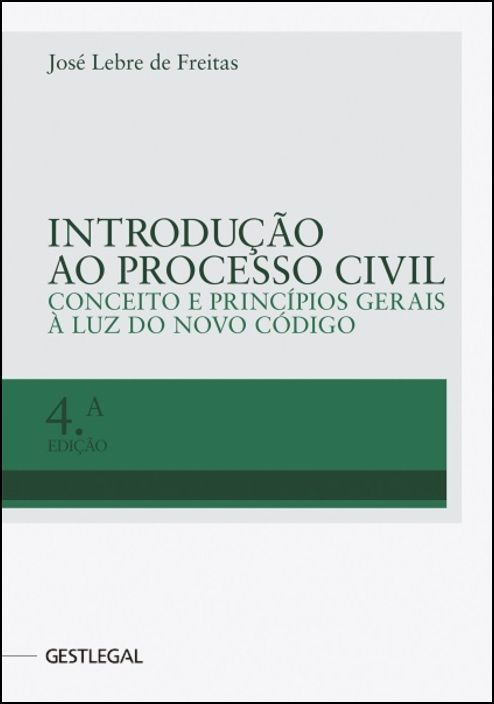 Introdução ao Processo Civil - Conceito e Princípios Gerais à luz do Novo Código