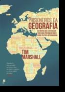 Prisioneiros da Geografia: dez mapas que lhe revelam tudo o que precisa de saber sobre política internacional