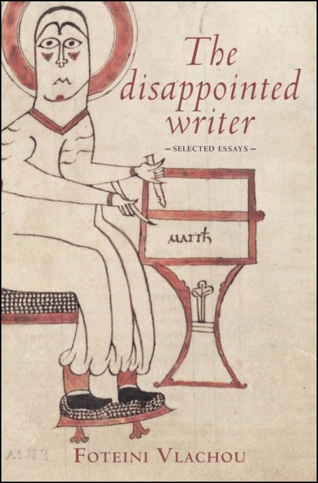 The Disappointed Writer: selected essays