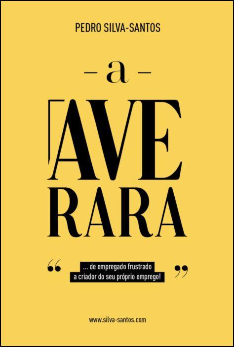 A Ave Rara... de Empregado Frustrado a Criador do seu Próprio Emprego!