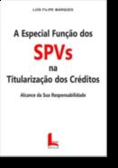 A Especial Função dos SPVs na Titularização dos Créditos