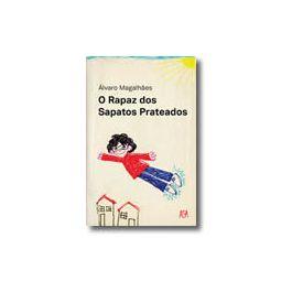 O Rapaz dos Sapatos Prateados, Álvaro Magalhães Livro